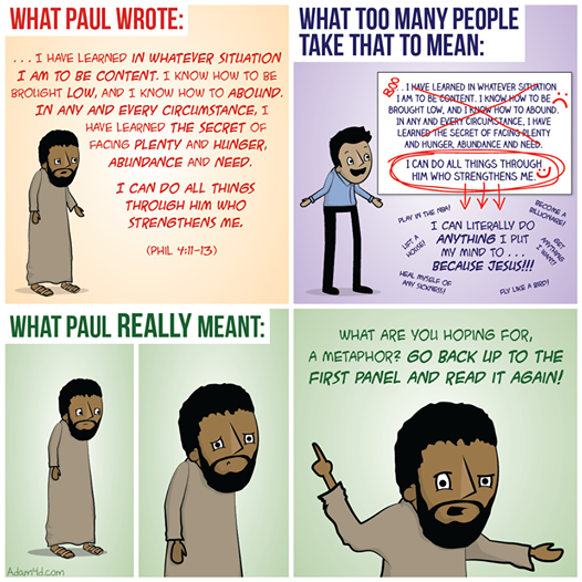 What Paul Wrote, What People think it means and What Paul Really Meant